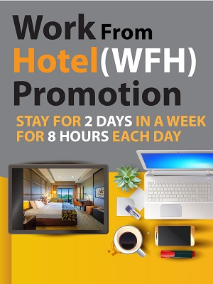 WORK FROM HOTEL (WFH) PROMOTION