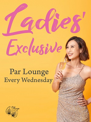 PAR LOUNGE – LADIES' EXCLUSIVE